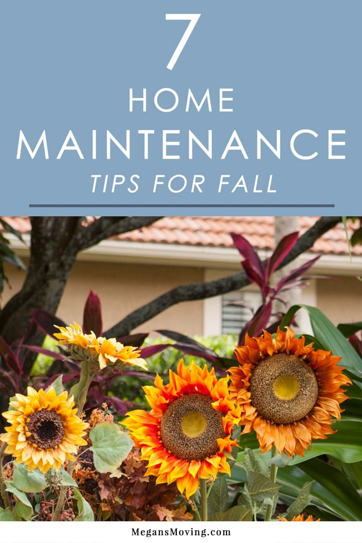 Fall Home Maintenance Tips 7 home maintenance tips for fall - megan's moving