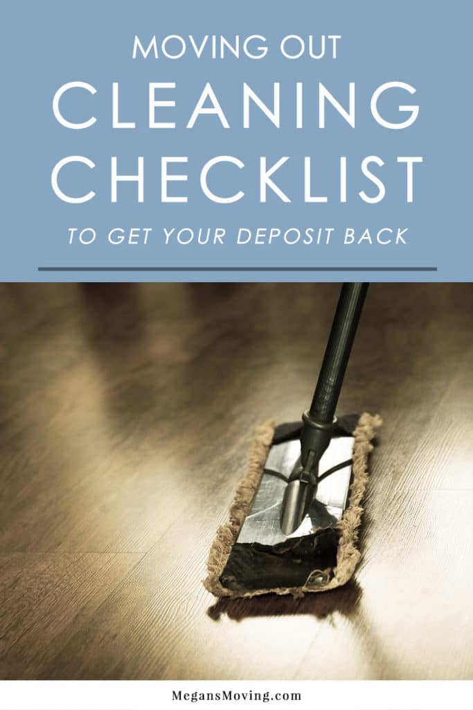 Moving Out Cleaning Checklist For Renters To Get Back Your