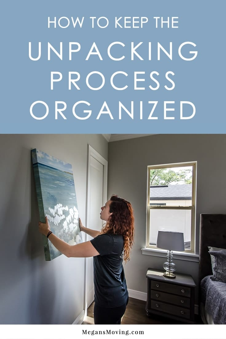 How to keep the unpacking process organized megans moving for How to stay organized at home